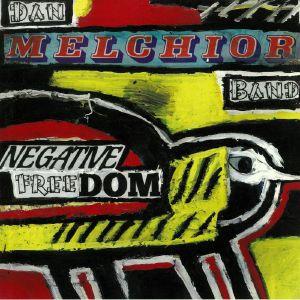 DAN MELCHIOR BAND - Negative Freedom (B-STOCK)