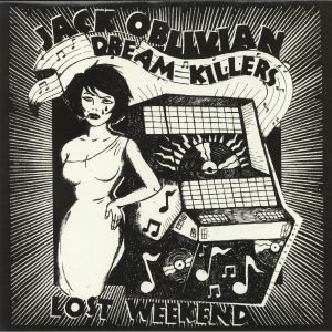 OBLIVIAN, Jack/THE DREAM KILLERS - Lost Weekend