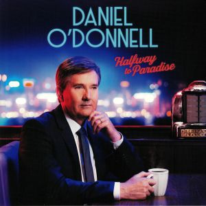 O'DONNELL, Daniel - Halfway To Paradise