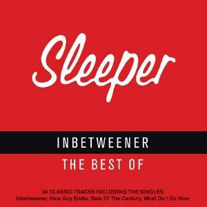 SLEEPER - Inbetweener: The Best Of