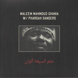 GHANIA, Maleem Mahmoud/PHAROAH SANDERS - The Trance Of Seven Colors