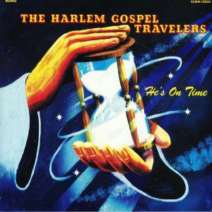 HARLEM GOSPEL TRAVELERS, The - He's On Time