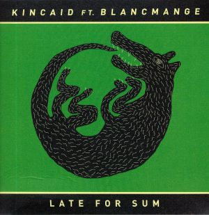 KINCAID feat BLANCMANGE - Late For Sum