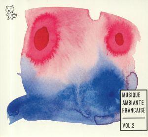 VARIOUS - Musique Ambiante Francaise Vol 2
