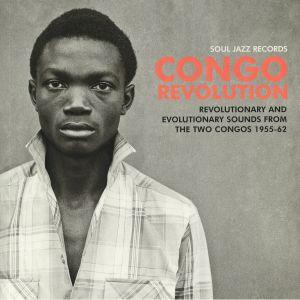 VARIOUS - Congo Revolution: Revolutionary & Evolutionary Sounds From The Two Congos 1955-62