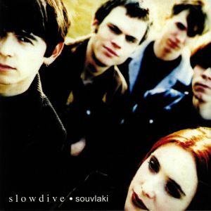 SLOWDIVE - Souvlaki (reissue)