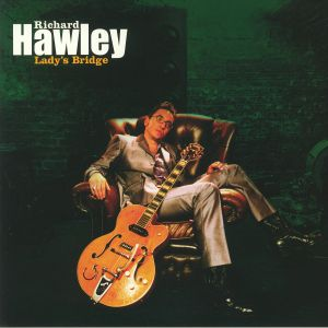 HAWLEY, Richard - Lady's Bridge (reissue)