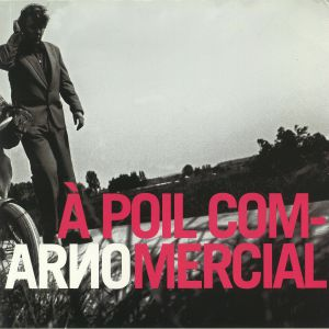 ARNO - A Poil Commercial (reissue)