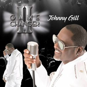 GILL, Johnny - Game Changer II