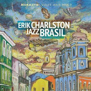 CHARLSTON, Erik - Hermeto: Voice & Wind