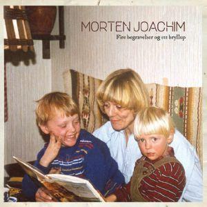 JOACHIM, Morten - Fire Begravelser Og Ett Bryllup