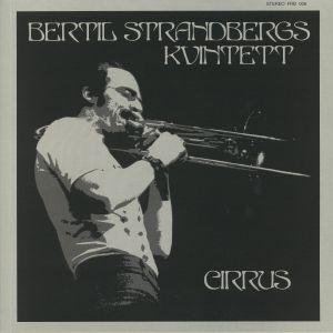 BERTIL STRANDBERG KVINTETT - Cirrus