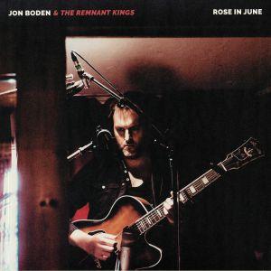 BODEN, Jon/THE REMNANT KINGS - Rose In June