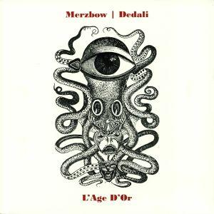 MERZBOW/DEDALI - L'Age D'Or