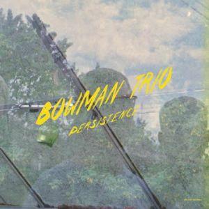 BOWMAN TRIO - Persistence