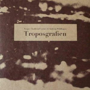 SKULLERUD VAERNES, Kasper/ANDREAS WILDHAGEN - Troposgrafien