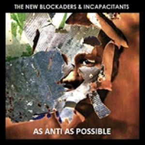 NEW BLOCKADERS, The/INCAPACITANTS - As Anti As Possible