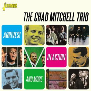 CHAD MITCHELL TRIO, The - Arrives!/In Action & More
