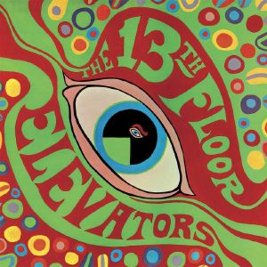 13TH FLOOR ELEVATORS - The Psychedelic Sounds Of The 13th Floor Elevators (remastered)