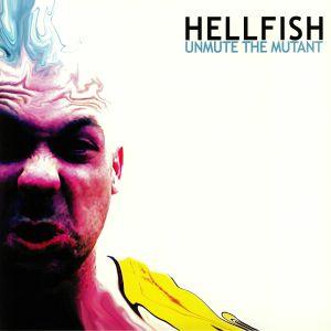 DJ HELLFISH - Unmute The Mutant