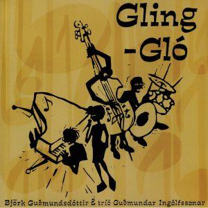 GUDMUNDSDOTTIR, Bjork/TRIO GUDMUNDAR INGOLFSSONAR - Gling Glo