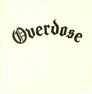 OVERDOSE - Overdose