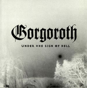 GORGOROTH - Under The Sign Of Hell (reissue)