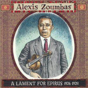 ZOUMBAS, Alexis - A Lament For Epirus 1926-1928