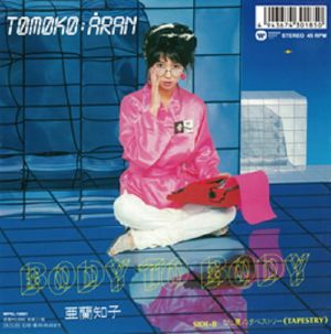 TOMOKO ARAN - Body To Body