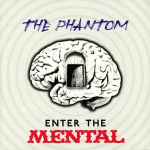 PHANTOM, The - Enter The Mental