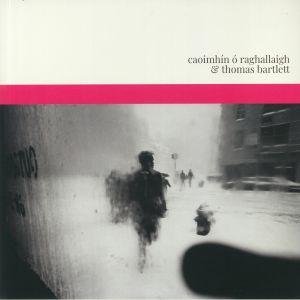O RAGHALLAIGH, Caoimhin/THOMAS BARTLETT - Caoimhin O Raghallaigh & Thomas Bartlett
