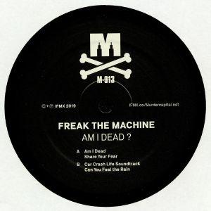 FREAK THE MACHINE - Am I Dead?