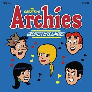 ARCHIES, The - The Definitive Archies: Greatest Hits & More!