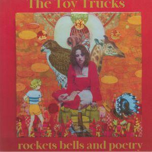 TOY TRUCKS - Rockets Bells & Poetry