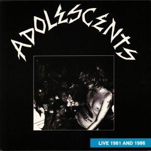 ADOLESCENTS - Live 1981 & 1986