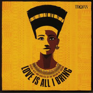 VARIOUS - Love Is All I Bring: Reggae Hits & Rarities By The Queens Of Trojan