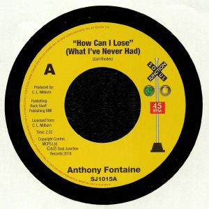 FONTAINE, Anthony - How Can I Lose (What I've Never Had)