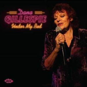 GILLESPIE, Dana - Under My Bed