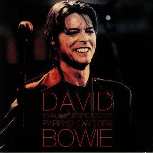 BOWIE, David - Small Club Broadcast: Paris Show 1999