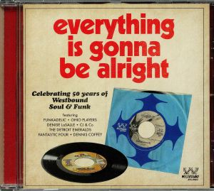 VARIOUS - Everything Is Gonna Be Alright: Celebrating 50 Years Of Westbound Soul & Funk