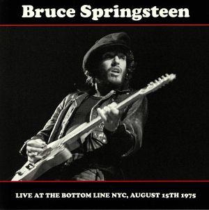 SPRINGSTEEN, Bruce - Live At The Bottom Line NYC August 15th 1975