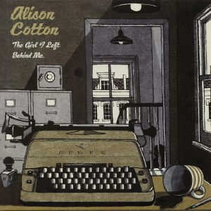 COTTON, Alison - The Girl I Left Behind Me (Soundtrack)