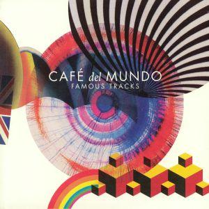 CAFE DEL MUNDO - Famous Tracks