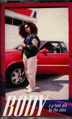 ALAIA, The/VARIOUS - Body: A G Funk Mix