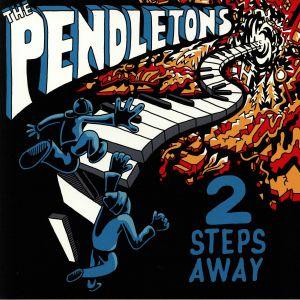 PENDLETONS, The - 2 Steps Away