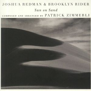 REDMAN, Joshua/BROOKLYN RIDER - Sun On Sand