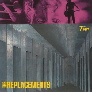 REPLACEMENTS, The - Tim