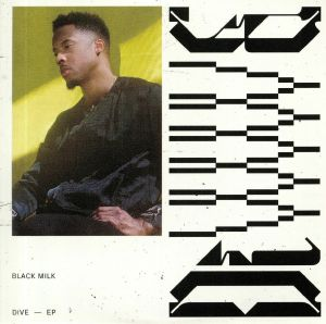 BLACK MILK - Dive EP