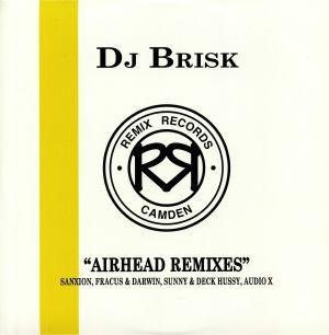 DJ BRISK - Airhead Remixes