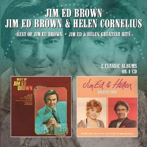 BROWN, Jim Ed/HELEN CORNELIUS - Best Of Jim Ed Brown/Jim Ed & Helen Greatest Hits
